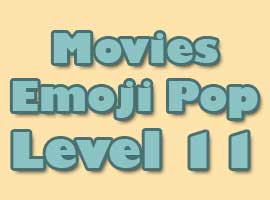 Movies Emoji Pop Answers Level 11