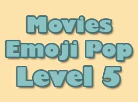 Movies Emoji Pop Answers Level 5