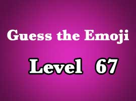 guess the emoji level 67