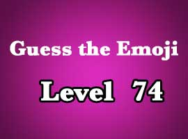 guess the emoji level 74