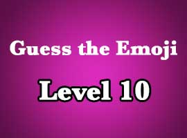 Guess The Emoji Level 10 Answers and Cheats