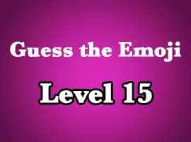 Guess The Emoji Level 15 Answers and Cheats