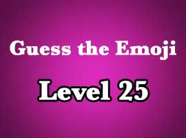 Guess The Emoji Level 25 Answers and Cheats