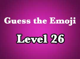 Guess The Emoji Level 26 Answers and Cheats