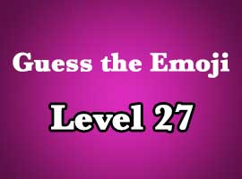 Guess The Emoji Level 27 Answers and Cheats