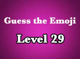 Guess The Emoji Level 29 Answers and Cheats