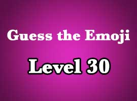 Guess The Emoji Level 30 Answers and Cheats