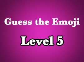 Guess The Emoji Level 5 Answers and Cheats