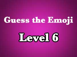 Guess The Emoji Level 6 Answers and Cheats