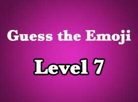 Guess The Emoji Level 7 Answers and Cheats