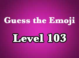 guess the emoji level 103