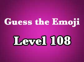 guess the emoji level 108